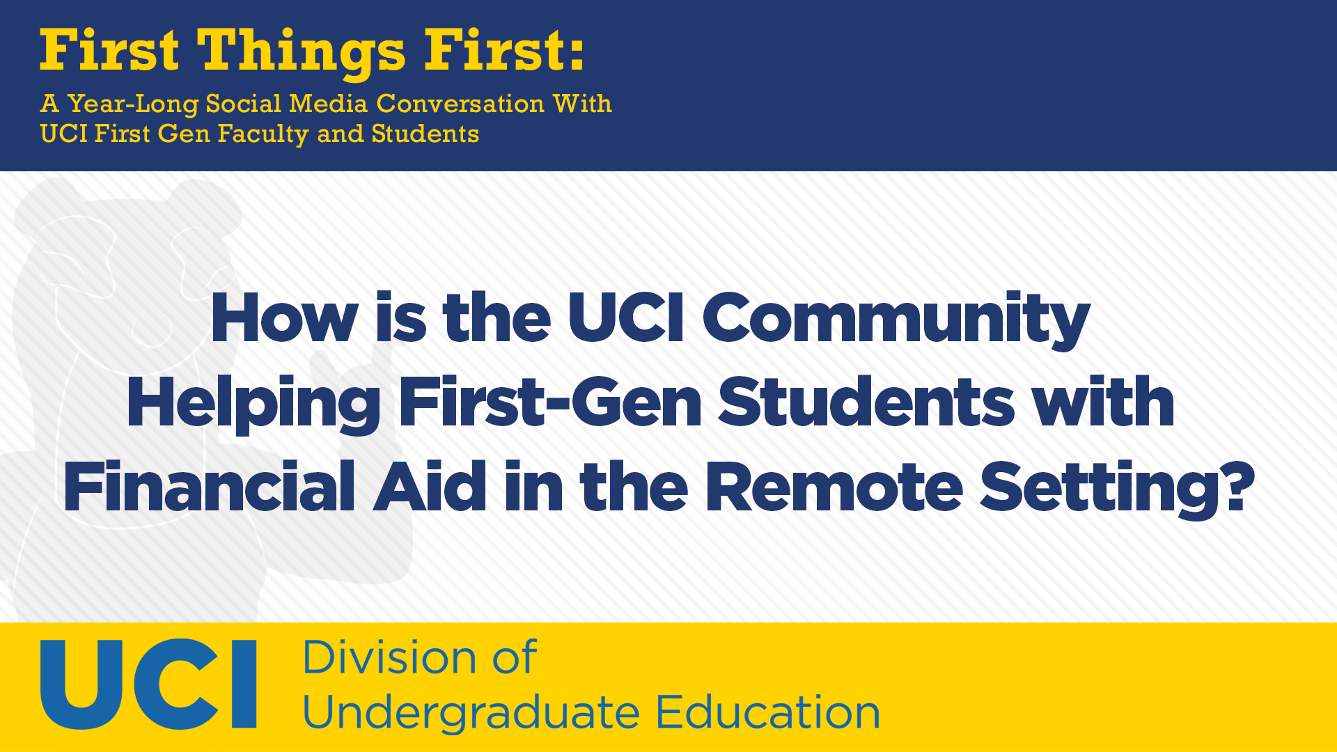 How is the UCI Community Helping First-Gen Students with Financial Aid in the Remote Setting?